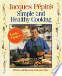 Jacques Pepin's Simple and Healthy Cooking