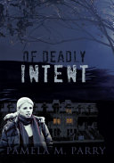 Of Deadly Intent