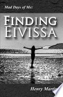 Mad Days of Me: Finding Eivissa