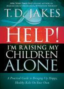 Help! I'm Raising My Children Alone