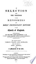 A Selection from the Writings of the Reformers and Early Protestant Divines of the Church of England
