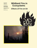 Wildland Fire on Ecosystems Effects of Fire on Air
