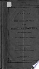 An Oration On The Real Nature And Value Of The American Revolution