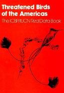 THREATENED BIRDS OF AMERS