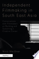Independent Filmmaking in South East Asia