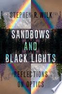 Sandbows And Black Lights