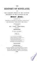 The History of Scotland, from the Earliest Period of the