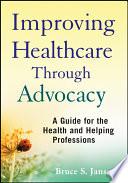 Improving Healthcare Through Advocacy