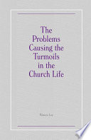 The Problems Causing The Turmoils In The Church Life