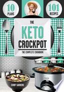 The Keto Diet Crock Pot Cookbook
