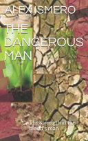 The Dangerous Man: The Strength in the Blood's Man ebook