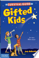 The Survival Guide for Gifted Kids (Revised & Updated 3rd Edition)  : For ages 10 & Under