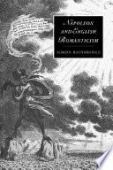 Napoleon and English Romanticism Book PDF