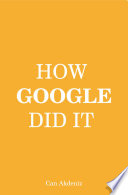How Google Did It