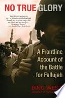 No True Glory  Fallujah and the Struggle in Iraq