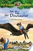 Das magische Baumhaus  : Im Tal der Dinosaurier