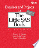 Exercises and Projects for The Little SAS Book  Sixth Edition