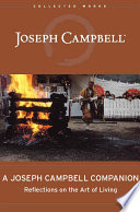 """""""A Joseph Campbell Companion: Reflections on the Art of Living"""" by Joseph Campbell, Robert Walter"""
