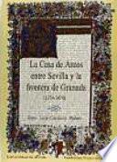 La Casa de Arcos entre Sevilla y la frontera de Granada (1374-1474)