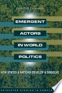 Emergent Actors In World Politics