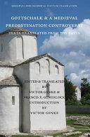 Gottschalk and a Medieval Predestination Controversy