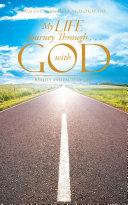 My Life Journey Through . . . with God [Pdf/ePub] eBook