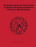 The Surgeon General's Call to Action to Improve the Health and Wellness of Persons with Disabilities