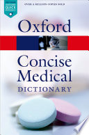 """Concise Medical Dictionary"" by Elizabeth A. Martin, Oxford University Press"