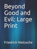 Beyond Good and Evil: Large Print
