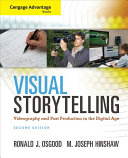 Cengage Advantage Books  Visual Storytelling  Videography and Post Production in the Digital Age