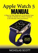APPLE WATCH 5 MANUAL (2020 Edition) and Beyond [Pdf/ePub] eBook