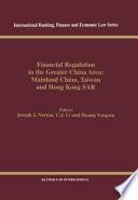 Financial Regulation in the Greater China Area:Mainland China, Taiwan and Hong Kong Sar