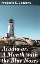 Acadia or, A Month with the Blue Noses Pdf/ePub eBook