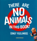 There Are No Animals in This Book  Only Feelings