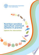 Nutrition sensitive agriculture and food systems in practice Revised edition