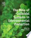 The Role of Colloidal Systems in Environmental Protection Book
