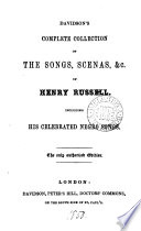 Davidson's complete collection of the songs, scenas, &c. of Henry Russell