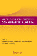 Multiplicative Ideal Theory in Commutative Algebra
