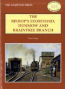 The Bishop's Stortford, Dunmow and Braintree Branch