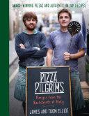 Pizza Pilgrims: Recipes from the Backstreets of Italy