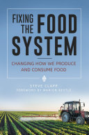 Pdf Fixing the Food System: Changing How We Produce and Consume Food