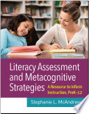Literacy Assessment and Metacognitive Strategies