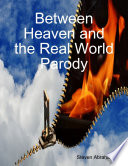 Between Heaven and the Real World Parody