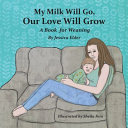 My Milk Will Go, Our Love Will Grow
