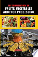 The Complete Book on Fruits, Vegetables and Food Processing: Fruit