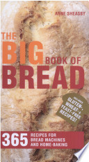 The Big Book of Bread   365 Recipes for Bread Machines and Home Baking