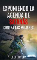 Exponiendo la Agenda de Satan  s Contra las Mujeres
