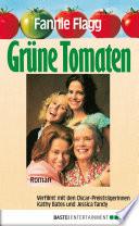 Grüne Tomaten  : Roman