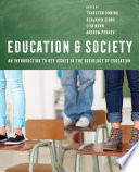 """""""Education and Society: An Introduction to Key Issues in the Sociology of Education"""" by Thurston Domina, Benjamin G. Gibbs, Lisa Nunn, Andrew Penner"""