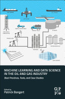 Machine Learning and Data Science in the Oil and Gas Industry Book